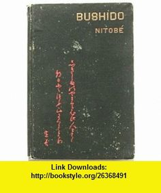 Bushido The Soul of Japan (Authors Edition, Revised and Enlarged) ,   ,  , ASIN: B003990OA0 , tutorials , pdf , ebook , torrent , downloads , rapidshare , filesonic , hotfile , megaupload , fileserve