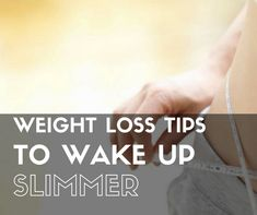 4 Weight Loss Tips to Wake Up Slimmer – John M Wilcott – Medium