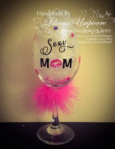 A new creation per a client's request! #personalized #sexymom #wineglass by #LikiDesigns