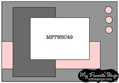 It's time to get sketchy with the MFT Wednesday Stamp Club and sketch 49 . Scrapbook Sketches, Card Sketches, Scrapbook Cards, Scrapbooking, Card Making Templates, Spellbinders Cards, Quick Cards, Card Patterns, Card Tutorials