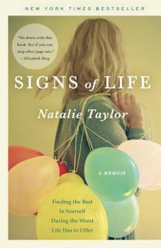 """Signs of Life by Natalie Taylor, Click to Start Reading eBook, """"I know. I know. No one says it but I know…"""" —from Signs of LifeTwenty-four-year-old Natalie Taylor"""