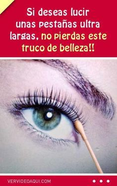 Si deseas lucir unas pestañas ultra largas, no pierdas este truco de belleza!! #pestañas #belleza #ojos