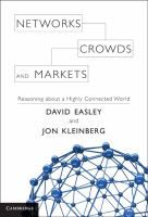 Networks, crowds, and markets : reasoning about a highly connected world / David Easley, Jon Kleinberg - KUT EG Eas