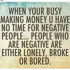 NEGATIVE PEOPLE HAVE NEGATIVE BANK ACCOUNTS - Davano Hunter Share ... accountability, holding yourself accountable, accountability quotes #quote