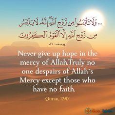 Trust in His mercy Beautiful Quran Quotes, Islamic Love Quotes, Islamic Inspirational Quotes, Muslim Quotes, Islamic Prayer, Islamic Teachings, Quran Arabic, Islam Quran, Islam Online