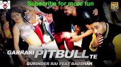 Gurinder Rai - Garrari Pitbull Te feat. Badshah   Latest Bhangra Song 2016