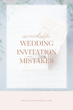 Have your fiancé, mom, wedding planner, and a trusted friend look over   the proofs.  Calling for back up is totally crucial – you've been   staring at the invitation design so closely that it starts to look   familiar and the words begin to blend together.  Someone who hasn't seen   the invitation yet can really provide new insight.  It's a good idea to   get a fresh set of eyes to review everything before you give the final   approval!