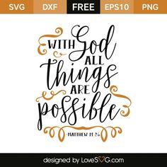 *** FREE SVG CUT FILE for Cricut, Silhouette and more *** With God all things are possible