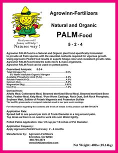 """Agrowinn's """"Palm Food"""" is a Natural and Organic plant food, scientifically formulated to provide a wide range of palm species with a balanced and complete diet. This complete plant food will invigorate you palms resulting in superb foliage color and consistent growth rates. Agrowinn's """"Palm Food"""" will also improve soil quality as it feeds your palm trees. This complete Palm Food is great for feeding potted palms outdoors."""