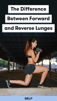 Forward and reverse lunges are essentially the same exercise, just done in opposite directions, right? The answer, turns out, is not so simple. Here's exactly how to do each move and how to choose which one is right for you. #lunges