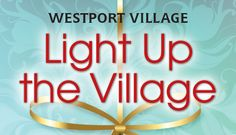 Friday, December 1st is Westport Village's Light Up The Village night!  Stop by from 5 PM - 8 PM and take 10% Off Store Wide!