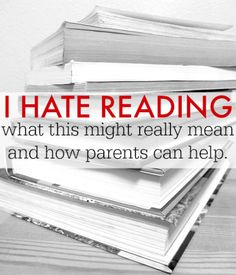 "Your child declares, ""I hate reading."" What to do? See our #RaiseaReader blog for helpful tips. parent"