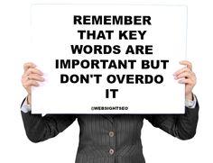 Remember that Keywords Are Important But don't overdo it #seotips #seotips2016 #WSSCPT