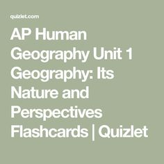 1358 best ap human geography images on pinterest ap human ap human geography unit 1 geography its nature and perspectives flashcards quizlet fandeluxe Gallery