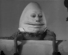Humpty Dumpty as portrayed by W. Fields in the Paramount film version of Alice in Wonderland, 1933 Film Alice In Wonderland, Go Ask Alice, Humpty Dumpty, Lewis Carroll, The Grim, Weird World, Classic Tv, Macabre, Human Body