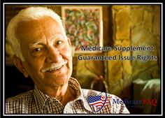 Medicare Supplement guaranteed issue rights mean that insurance companies can't turn you down for a Medicare Supplement, or Medigap, policy. Insurers must cover your pre-existing health conditions and cannot charge you extra because of them.