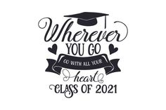 Wherever You Go, Go with All Your Heart - Class of 2019 (SVG Cut file) by Creative Fabrica Crafts · Creative Fabrica Senior Year Of High School, High School Graduation, Graduation Quotes, Graduation Gifts, Graduation Scrapbook, Graduation Ideas, Senior Class Shirts, Congratulations Graduate, Senior Quotes
