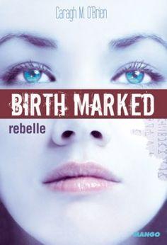 Couverture de Birth Marked, Tome 1 : Rebelle