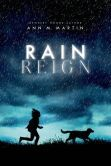 Rain Reign. Rose Howard is obsessed with homonyms. She purposely gave her dog Rain a name with two homonyms (Reign, Rein). Not everyone understands Rose's obsessions, her rules, and the other things that make her different - not her teachers, not other kids, and not her single father. When a storm hits their rural town, rivers overflow, the roads are flooded, and Rain goes missing. Now Rose has to find her dog, even if it means leaving her routines and safe places to search.