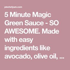 5 Minute Magic Green Sauce - Pinch of Yum Veggie Recipes, Mexican Food Recipes, Lunch Recipes, Paleo Recipes, Power Salad, Rabbit Food, Greens Recipe, Some Recipe, Healthy Alternatives