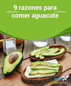 9 razones para comer aguacate  Comer aguacate aporta sabor y textura a tu dieta. Además, está lleno de ácidos grasos que contienen niveles extremadamente bajos de colesterol.