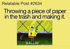 Sponge Bob. He be ballin!!!