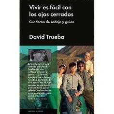VIVIR ES FÁCIL CON LOS OJOS CERRADOS, de David Trueba