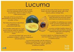 Lucuma IF you are looking for Lucuma ~ http://www.znaturalfoods.com/affiliates/id/48_1