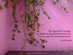 """""""Mi hogar es mi refugio, una pieza de arquitectura emocional, ..."""""""