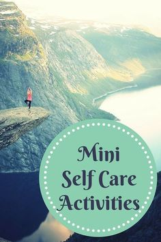 Self Care Activities that can be done in 10 Minutes or Less.