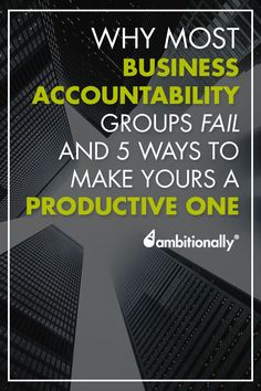 5 Reasons why most business accountability groups fail ... and how to make yours a more productive one. From the http://AmbitionAlly.com blog. #productivity #business #organization