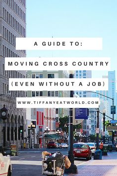 Thinking about moving cross country? I did it and you can too - without losing your sanity and even without a job. Read on to learn more.