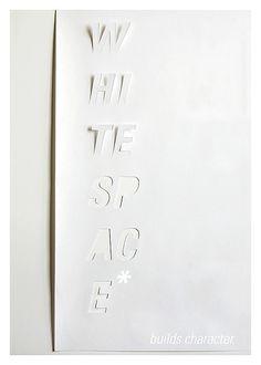 """""""White Space Builds Character""""  wsfull_studiotwentysix2"""