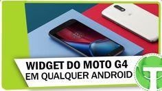 Como adicionar widget do Moto G4 em qualquer android