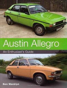 "Read ""Austin Allegro An Enthusiast's Guide"" by Ben Wanklyn available from Rakuten Kobo. The stylist of the Austin Allegro, Harris Mann, said of the car that 'It took a lot of stick, but it wasn't that bad a c. Ford Classic Cars, Best Classic Cars, Classic Trucks, Retro Cars, Vintage Cars, Austin Cars, Volkswagen Golf Mk1, Bentley Mulsanne, Custom Trucks"