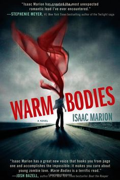 Warm Bodies by Isaac Marion....THERE'S A BOOK??!! @Justina Albright