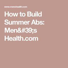 How to Build Summer Abs: Men's Health.com