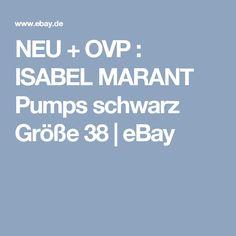 NEU + OVP : ISABEL MARANT Pumps schwarz Größe 38 | eBay