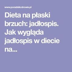 Dieta na płaski brzuch: jadłospis. Jak wygląda jadłospis w diecie na... Bubble Tent, Bubbles, Eat, Recipes, Food, Recipies, Essen, Meals, Ripped Recipes