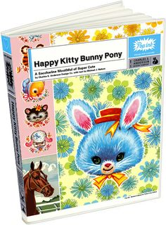 Happy Kitty Bunny Pony    The Pop Ink book series put the CSA Images collection to work in a whole new way. Candy for the eye and bubblegum for the brain, each book features text written by Michael J. Nelson (of Mystery Science Theater 3000 fame), and provides a glimpse of the strange and varied imagery of CSA Images along with the quirky humor that defines Pop Ink.