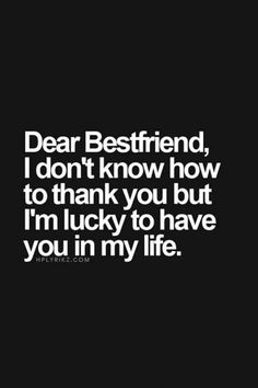 Dear best friend, thanks for visiting my home for my birthday and making it the best. My Bff > Your Bff. Dear Best Friend, Bestest Friend, Best Friend Status, Thanks My Friend, Love Quotes, Funny Quotes, Inspirational Quotes, Quotes Quotes, Cute Bff Quotes