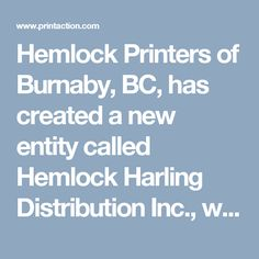 Hemlock Printers of Burnaby, BC, has created a new entity called Hemlock Harling Distribution Inc., which is described as a company dedicated to providing data-driven marketing, postal and third-party distribution services to customers throughout North America. Hemlock Harling will formally open its doors on February 1, 2017, coinciding with the acquisition of Kirk Marketing, a 60-year-old full-service print, mailing and fulfillment services company in Richmond, BC. (PrintAction 19 Dec 2016)