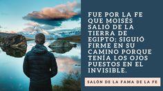 La única forma de mantenernos firmes en nuestro propósito y destino es abrir nuestros ojos espirituales y ver al Invisible... para eso vas a necesitar la FE