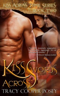 Kiss Across Swords.  Book 2 in the Kiss Across Time Series. MMF erotic vampire time travel romance. Second Edition cover. http://tracycooperposey.com/books/kiss-across-time-series/kiss-across-time/