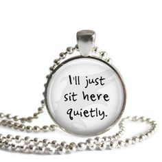 Castiel Supernatural Quote Necklace I'll Just Sit Here Quietly Handmade