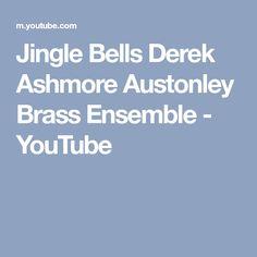Jingle Bells Derek Ashmore Austonley Brass Ensemble - YouTube