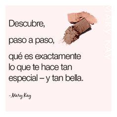 Palabras inspiradoras de Mary Kay Ash. Descubre, paso a paso, qué es exactamente lo que te hace tan especial - y tan bella.