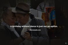 A birthday without dance is just not an option.