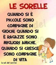 Frasi belle sulla Sorella 2 Bff Quotes, Love Quotes, Funny Quotes, Sister Friends, Sister Love, Happy Birthday Funny, Sister Birthday, Best Friens, Italian Life