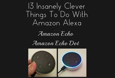 13 Insanely Clever Things To Do With Amazon Alexa Alexa Dot, Alexa Echo, Alexa Tricks, Amazon Echo Tips, Dot Hack, Alexa Commands, Amazon Dot, Netflix Gift, Pineapple Under The Sea